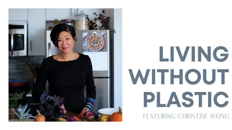 Episode 9: Living Without Plastic (ft. Christine Wong)