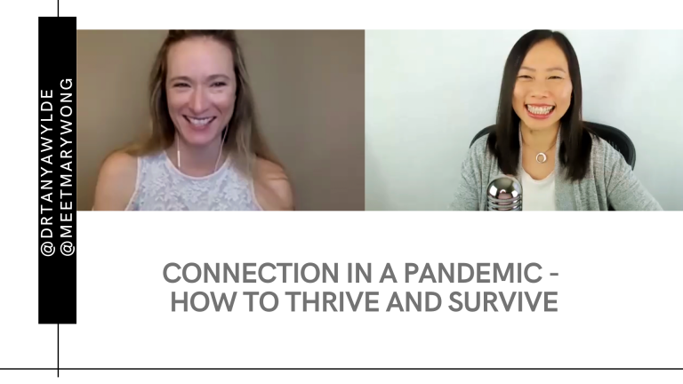 Episode 18: Connection During a Pandemic, How To Thrive & Survive