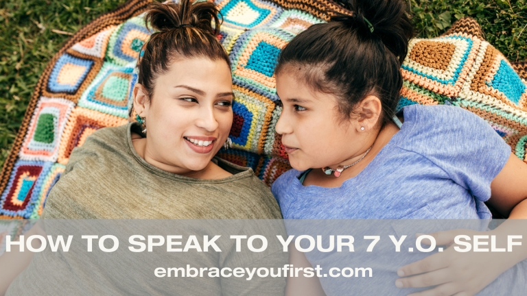 Episode 27: How To Talk To Your 7 y.o. Self
