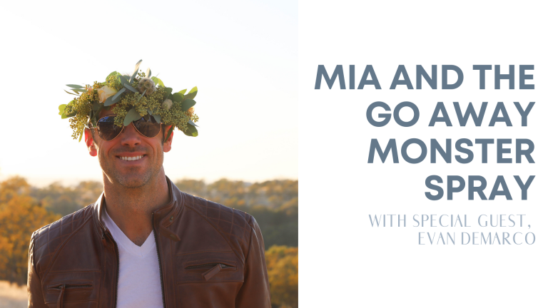 Episode 15: Mia and the Go Away Monster Spray (ft. Evan DeMarco)