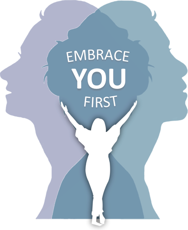 Embrace You First